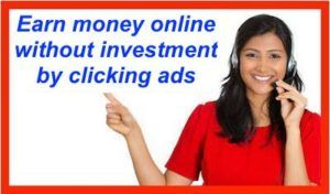 earn-money-online without investment by clicking ads