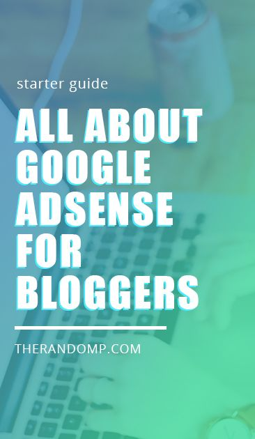Google AdSense for bloggers - all you might need to know before adding Google AdSense to your blog: https://www.therandomp.com/blog/google-adsense-for-bloggers-blogging/