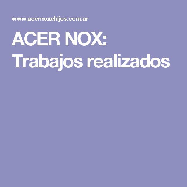 ACER NOX: Trabajos realizados