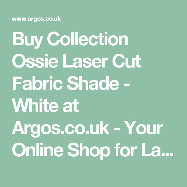 Buy Collection Ossie Laser Cut Fabric Shade - White at Argos.co.uk - Your Online Shop for Lamp shades, Lighting, Home and garden.