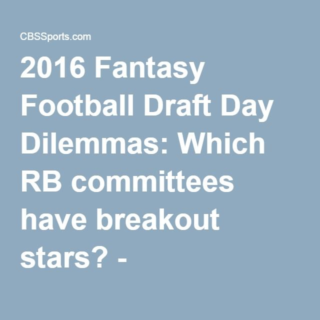 2016 Fantasy Football Draft Day Dilemmas: Which RB committees have breakout stars? - CBSSports.com