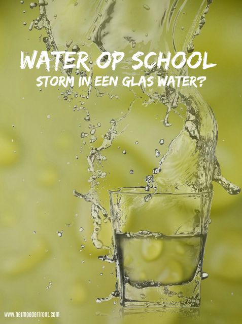 Water mee naar school: storm in een glas water?