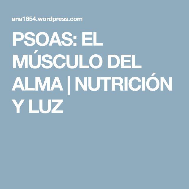 PSOAS: EL MÚSCULO DEL ALMA | NUTRICIÓN Y LUZ