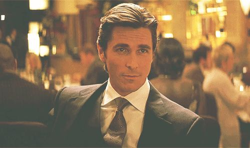 Christian Bale, my Batman, my Bruce, my hero.