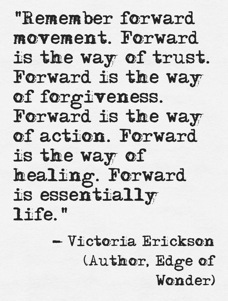 Quotes About Moving Forward In Life Pleasing Best 25 Move Forward Quotes Ideas On Pinterest  Move Forward