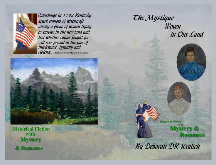Historical Fiction with Mystery and Romance- Vanishings in 1792 Kentucky spark rumors of witchcraft among a group of women trying to survive in the new land and test whether values fought for will ever prevail in the face of intolerance, tyranny, and violence.