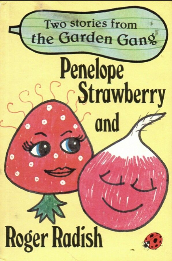 The Garden Gang, I still have my 'Peter Potato and Alice Apple' book.