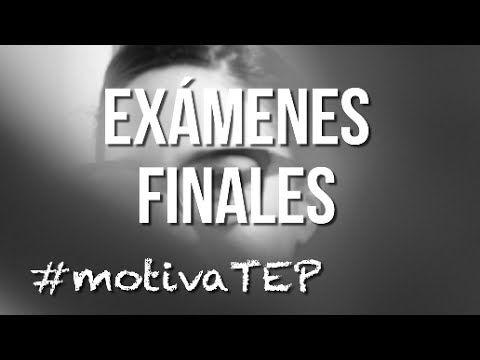 EXÁMENES FINALES #MotivaTEP // Tiempo entre Papeles - YouTube