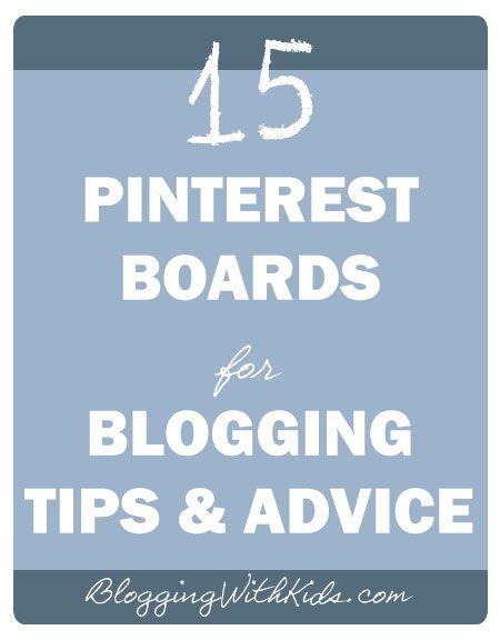 15 Pinterest Boards for Blogging Tips & Advice
