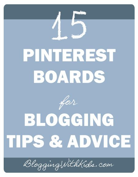 15 Pinterest Boards for Blogging Tips & Advice