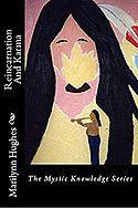Free eBook: Reincarnation-and-Karma-the-Mystic-Knowledge-Series-by-Marilynn-Hughes