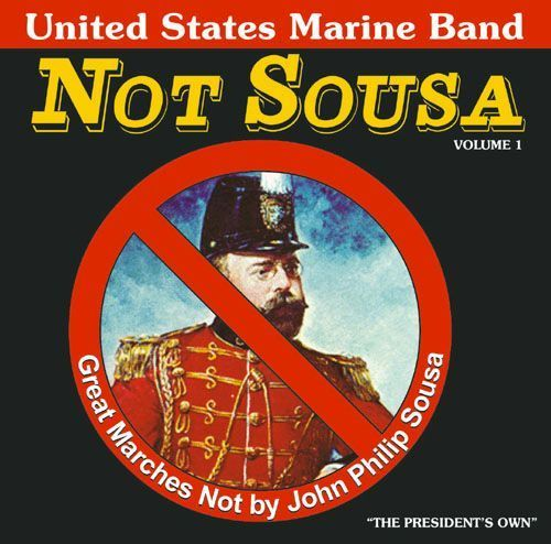 Not Sousa: Great Marches Not by John Philip Sousa, Vol. 1 [CD]