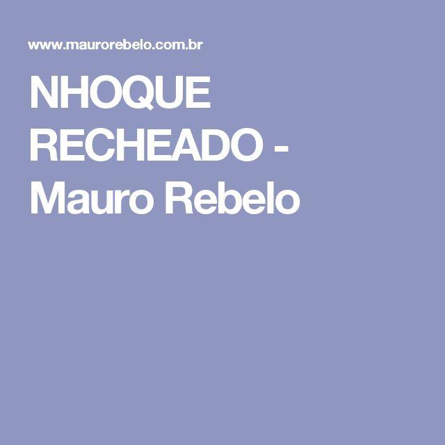 NHOQUE RECHEADO - Mauro Rebelo