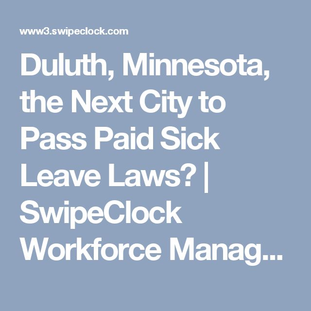 Duluth, Minnesota, the Next City to Pass Paid Sick Leave Laws? | SwipeClock Workforce Management