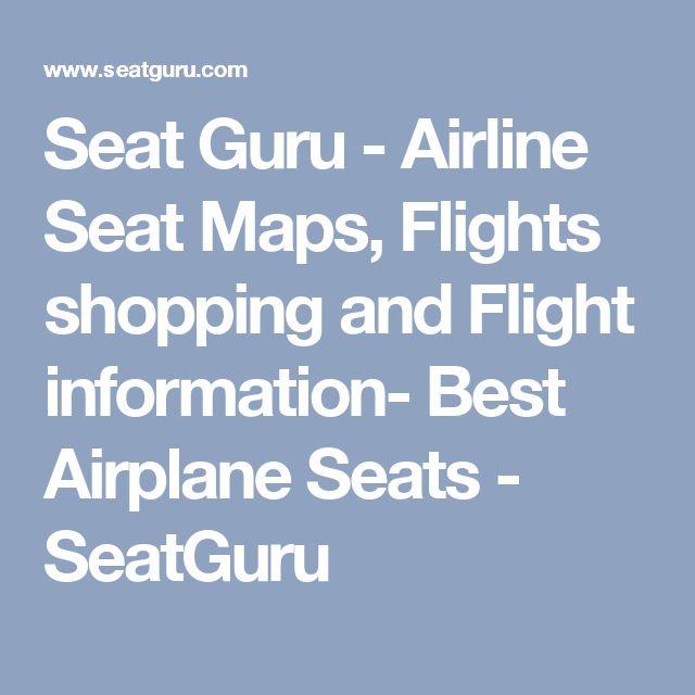 Seat Guru - Airline Seat Maps, Flights shopping and Flight information- Best Airplane Seats - SeatGuru