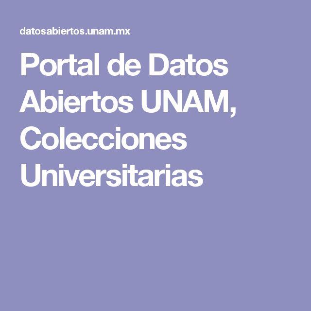 Portal de Datos Abiertos UNAM, Colecciones Universitarias