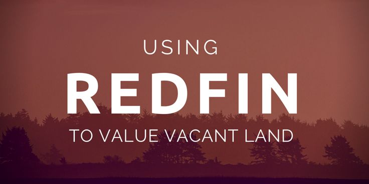 Redfin is a GOLDMINE of information when it comes to valuing vacant land. If you need help finding the market value of a vacant lot, Redfin can help!