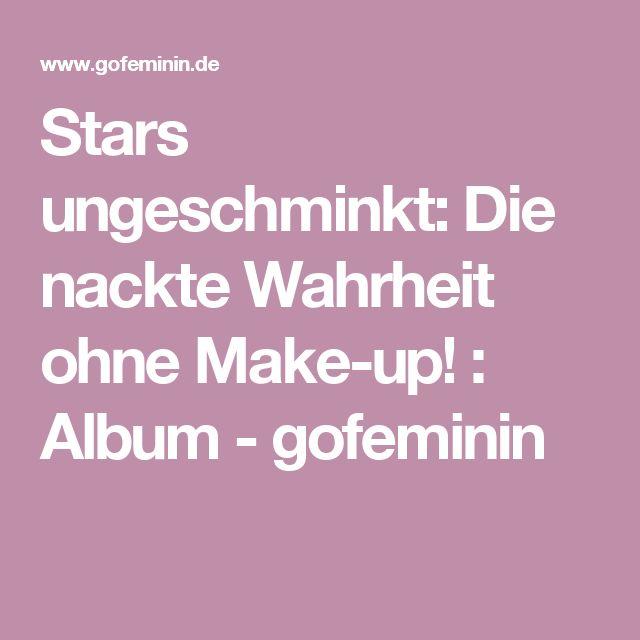 Stars ungeschminkt: Die nackte Wahrheit ohne Make-up! : Album - gofeminin