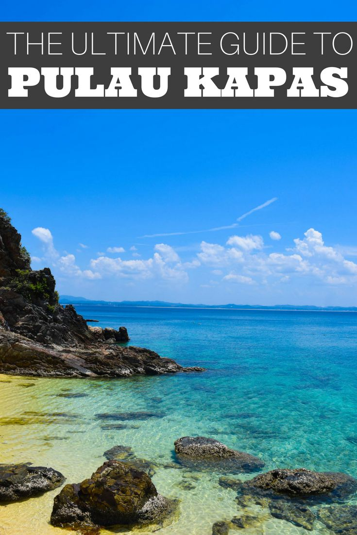The Ultimate Travel Guide to Pulau Kapas, Malaysia!