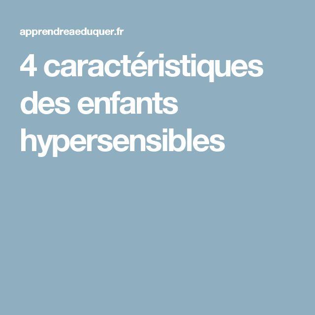 4 caractéristiques des enfants hypersensibles