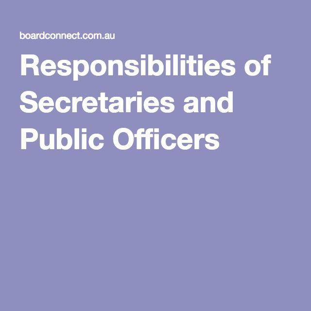 Responsibilities of Secretaries and Public Officers