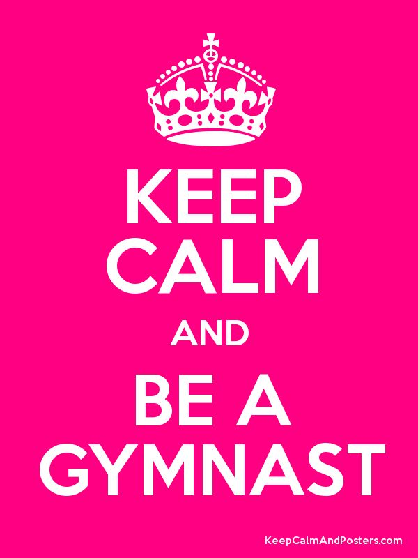 Keep Calm and BE A GYMNAST Poster