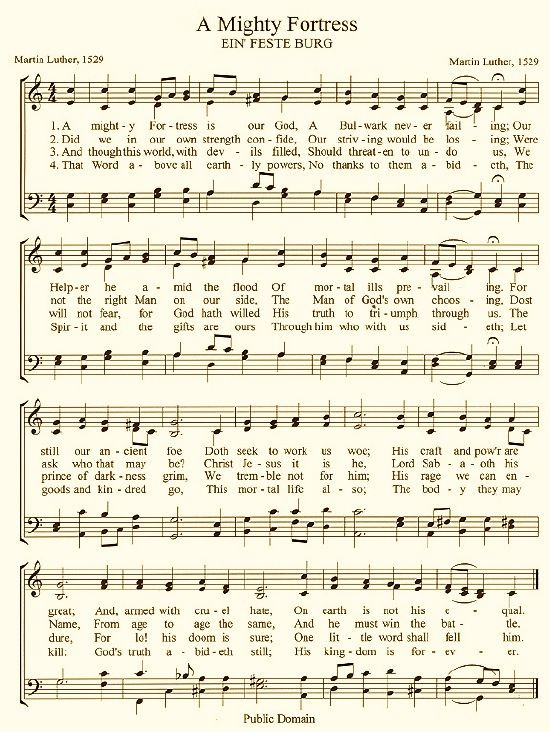 """Sheet Music for """"A Mighty Fortress"""" by Martin Luther.  Confession:  Mark and I like this hymn so much (and we miss hymns because churches don't do hymns any more) that occasionally he will pound it out on the piano and we sing it.  Yep--truth."""