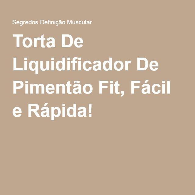 Torta De Liquidificador De Pimentão Fit, Fácil e Rápida! ➡ https://segredodefinicaomuscular.com/torta-de-liquidificador-de-pimentao-fit-facil-e-rapida/  Gostou? Compartilhe com seus amigos...  #receitasfit #EstiloDeVidaFitness #ComoDefinirCorpo #SegredoDefiniçãoMuscular