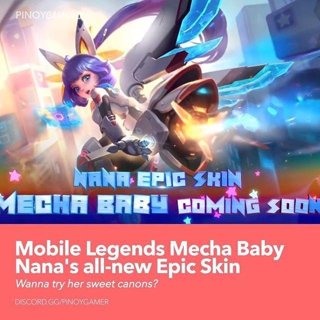 Mobile Legends Mecha Baby Nana S All New Epic Skin Mobilelegends Nana Mechababy Pinoygamer Mobile Legends Mecha Pinoy