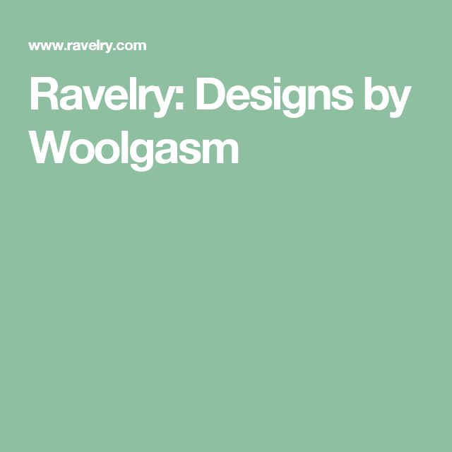 Ravelry: Designs by Woolgasm