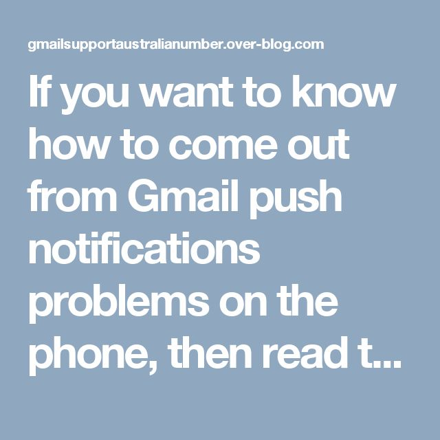 If you want to know how to come out from Gmail push notifications problems on the phone, then read this blog. This blog is very useful for you. Also, for more information, you can call on Gmail Support Number +(61)283206011.