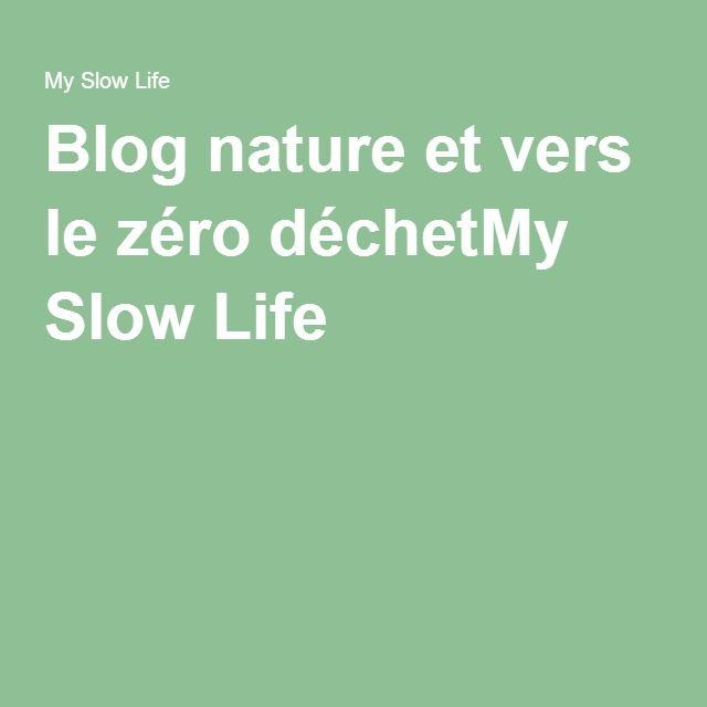 Blog nature et vers le zéro déchetMy Slow Life