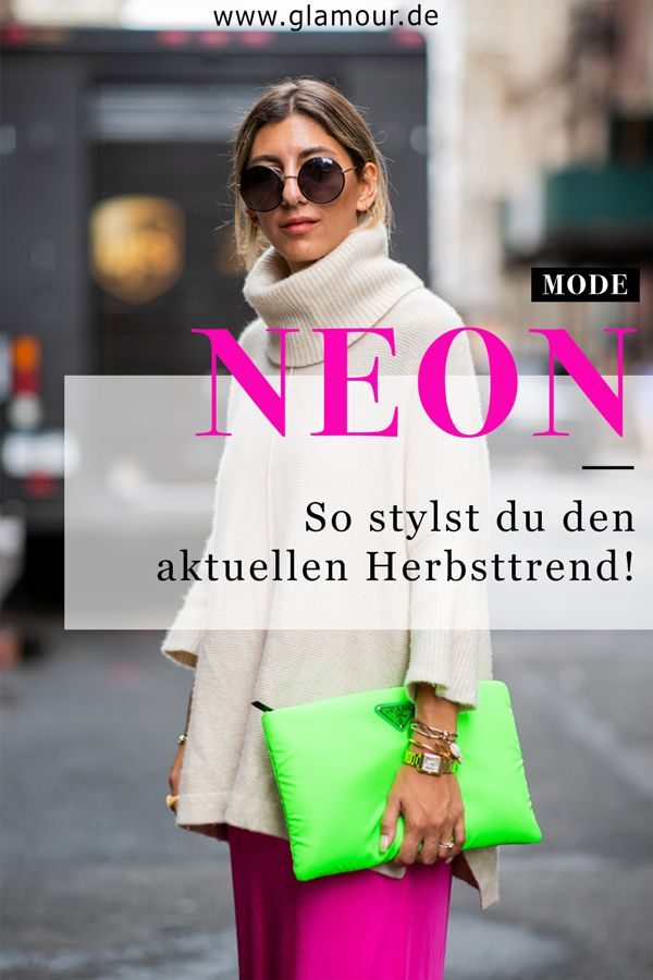 Neon kombinieren: So wird der Trend alltagstauglich in 2019