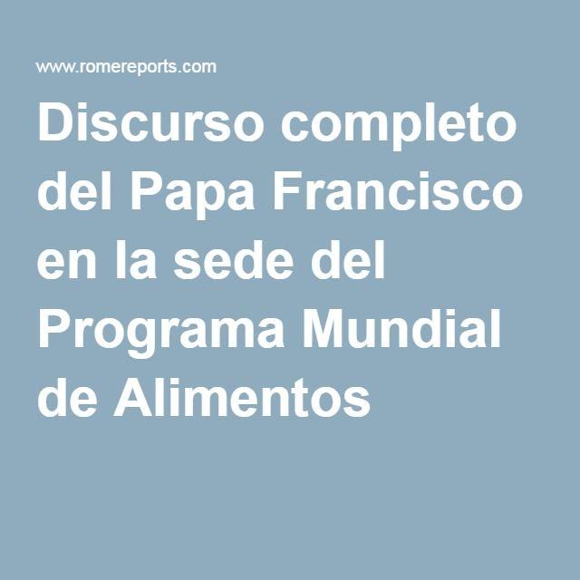 Discurso completo del Papa Francisco en la sede del Programa Mundial de Alimentos