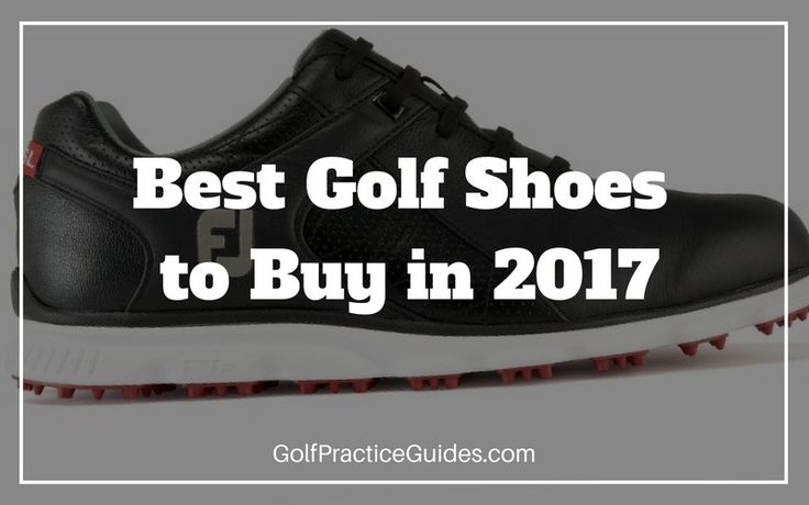 The Best Golf Shoes To Buy in 2017 Looking for the best golf shoes to buy in 2017? No worries, we got you covered with today's top 5 recommendations for shoes you can rock with style on the golf course. Why is picking a good golf shoe important? Golfers are known to be very finicky about their equipment
