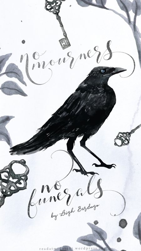 """No mourners, no funerals."" Six of Crows by Leigh Bardugo (quote designed by the wonderful Aentee!) Click to read the post and download the iPhone wallpaper!"