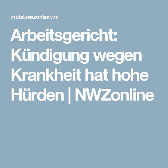Arbeitsgericht:              Kündigung wegen Krankheit hat hohe Hürden | NWZonline