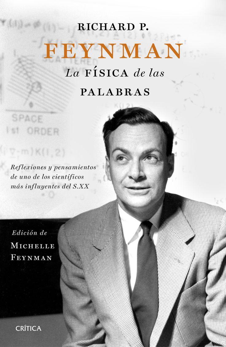 """""""LA FÍSICA DE LAS PALABRAS """" Richard P. Feynman"""