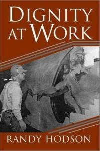 Dignity at WorkWorth Reading, Randy Hodson, Hodson Author, Work Paperback, Book Worth, Cambridge Univers, Social Science, Univers Pr