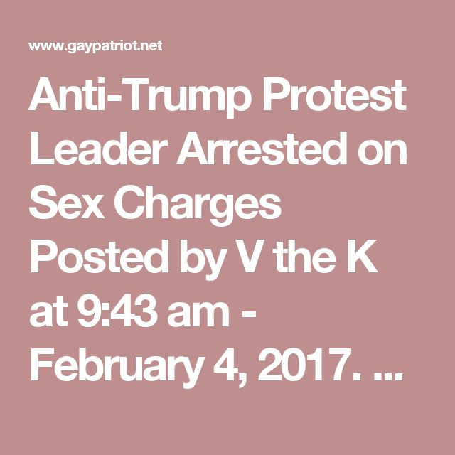 Anti-Trump Protest Leader Arrested on Sex Charges Posted by V the K at 9:43 am - February 4, 2017. Filed under: Progressive immorality Micah Rhodes, a leader in the Portlandia's Professional Progressive Protester Community has been charged with four counts of second-degree sex abuse.  Police interviewed Rhodes on January 25 and also on January 28, 2017. He waived his Miranda rights both times. During the January 25 interview, Rhodes admitted to police that he had had sex with an underage…
