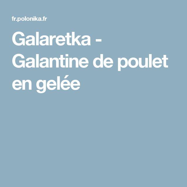 Galaretka - Galantine de poulet en gelée