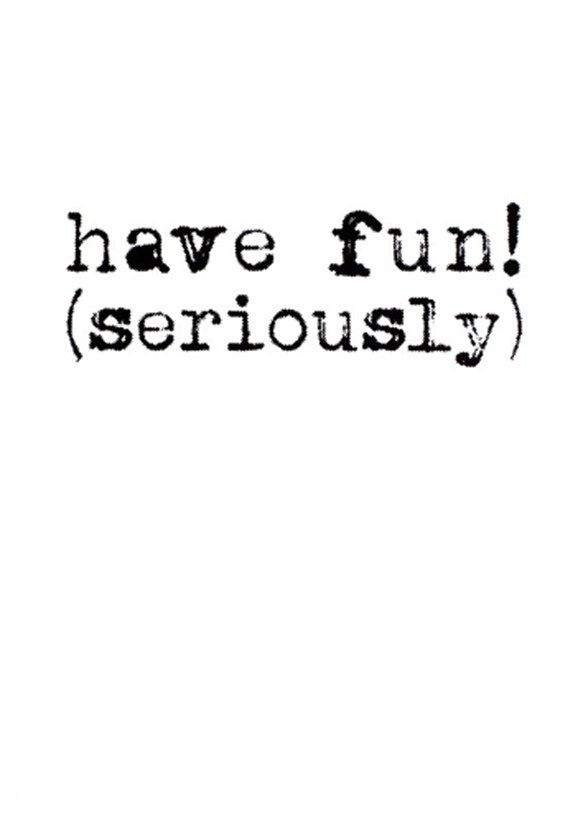 Fun is an important part of going to college and having a successful experience! Don't forget to make room for FUN!