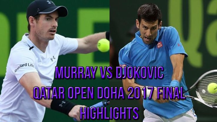 Andy Murray Vs Novak Djokovic - Qatar Open Doha 2017 Final (Highlights HD)