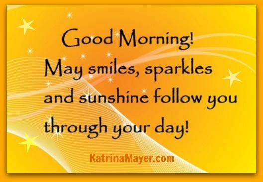 Good Morning Sunshine Quotes: Good Morning!
