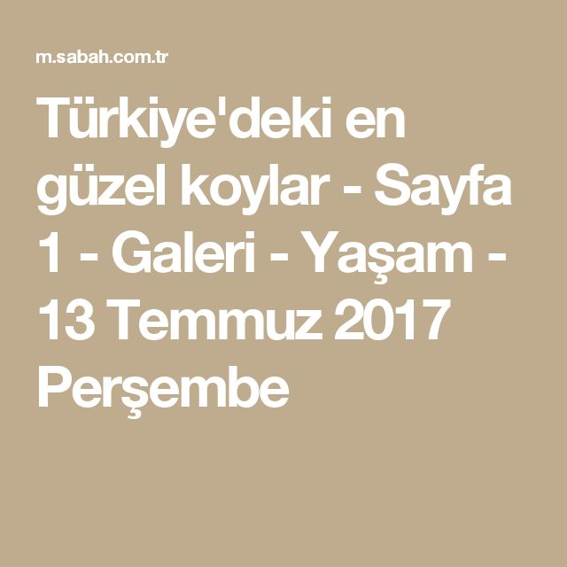 Türkiye'deki en güzel koylar - Sayfa 1 - Galeri - Yaşam - 13 Temmuz 2017 Perşembe