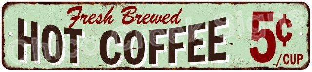 Fresh Brewed Hot Coffee Vintage Style Rustic Chic Metal Sign 4x18 4180010