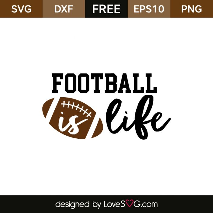 *** FREE SVG CUT FILE for Cricut, Silhouette and more *** Football is Life