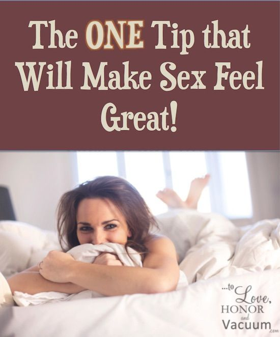 One Tip to Make Sex Feel Great--because married sex should rock! Marriage tips | Marriage advice | After the wedding