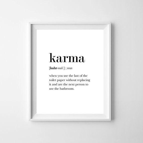 Funny Definition Karma, Bathroom Wall Decor, Karma Printable, Bathroom Art, Karma Poster, Funny Bathroom Art, Karma Quote, Bathroom Wall Dec by PrintablePosterStore on Etsy https://www.etsy.com/listing/470534054/funny-definition-karma-bathroom-wall