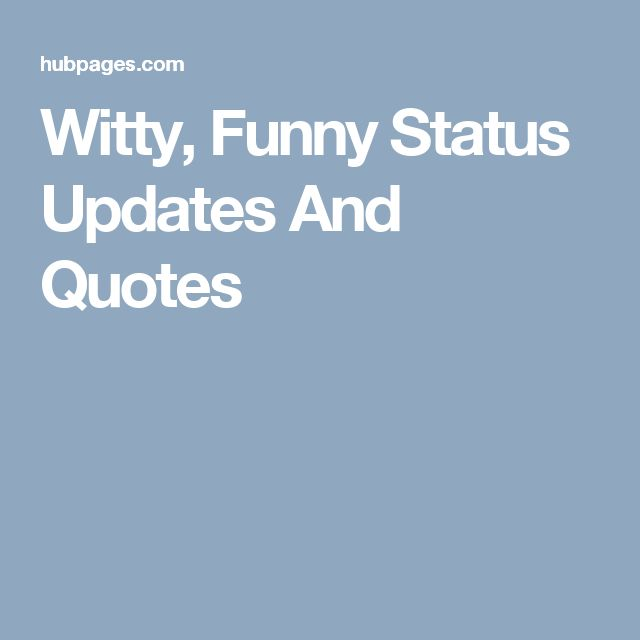 Witty, Funny Status Updates And Quotes